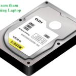 Các thông số ổ cứng và cách xem thông số ổ cứng laptop